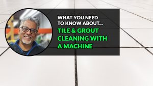 Cleaning Tile and Grout With a Floor Machine