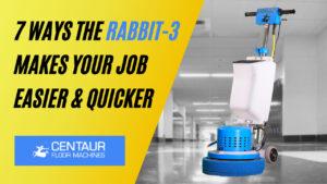 7 (Little Known) Ways The Centaur Rabbit-3 Makes Your Job Easier & Quicker